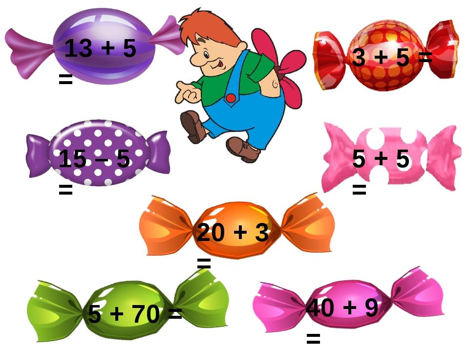 13 + 5 = 15 – 5 = 3 + 5 = 5 + 5 = 20 + 3 = 5 + 70 = 40 + 9 =