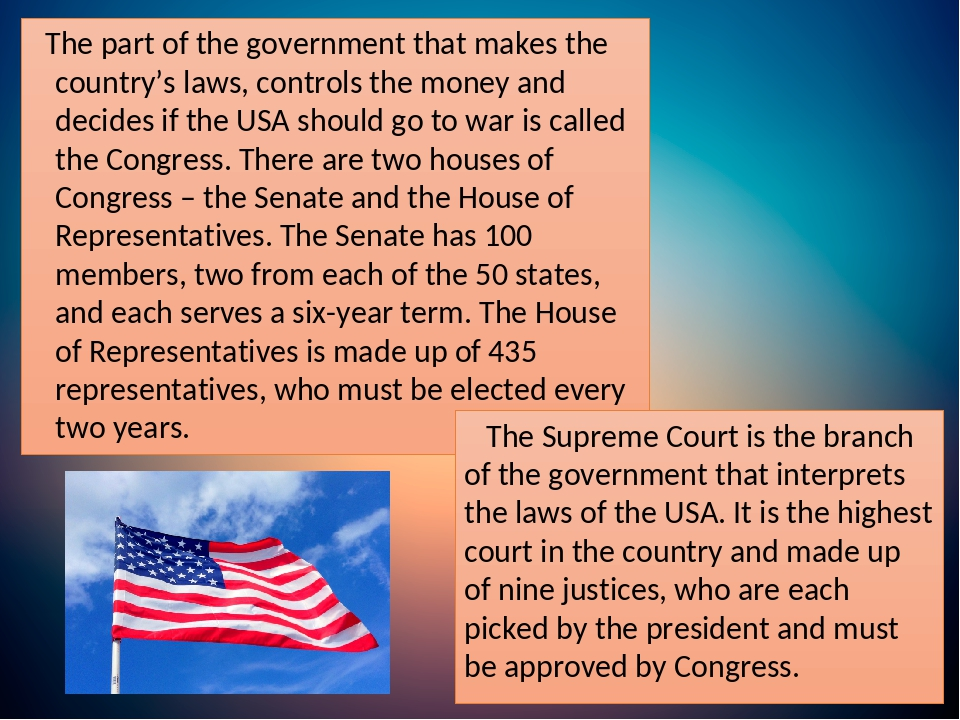 The part of the government that makes the country's laws, controls the money and decides if the USA should go to war is called the Congress. There ...