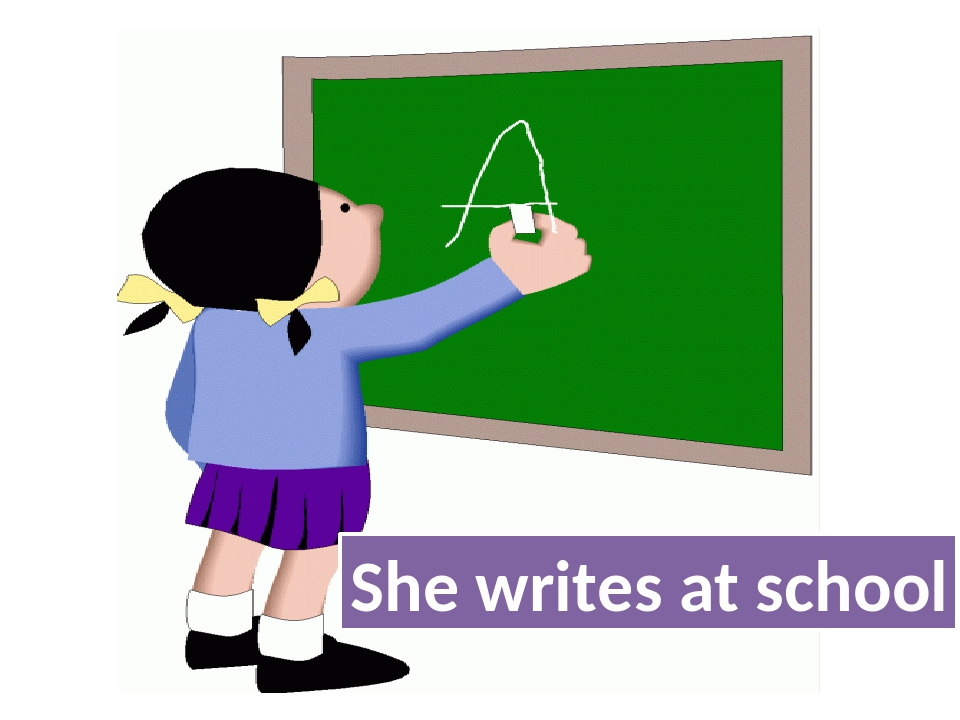 She writes at school