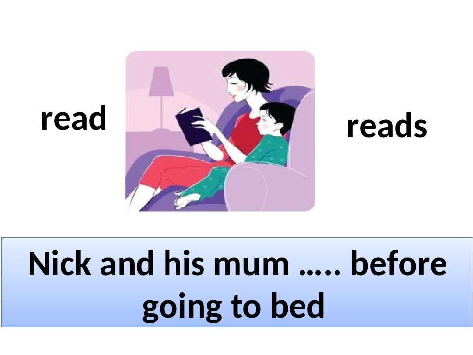 Nick and his mum ….. before going to bed read reads