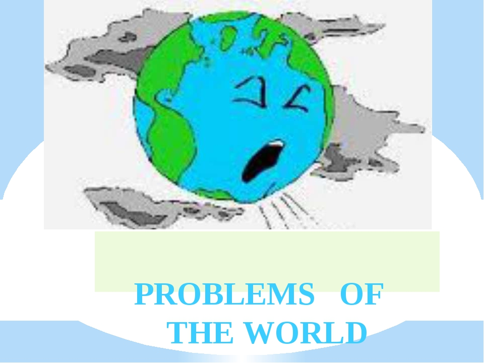 PROBLEMS OF THE WORLD