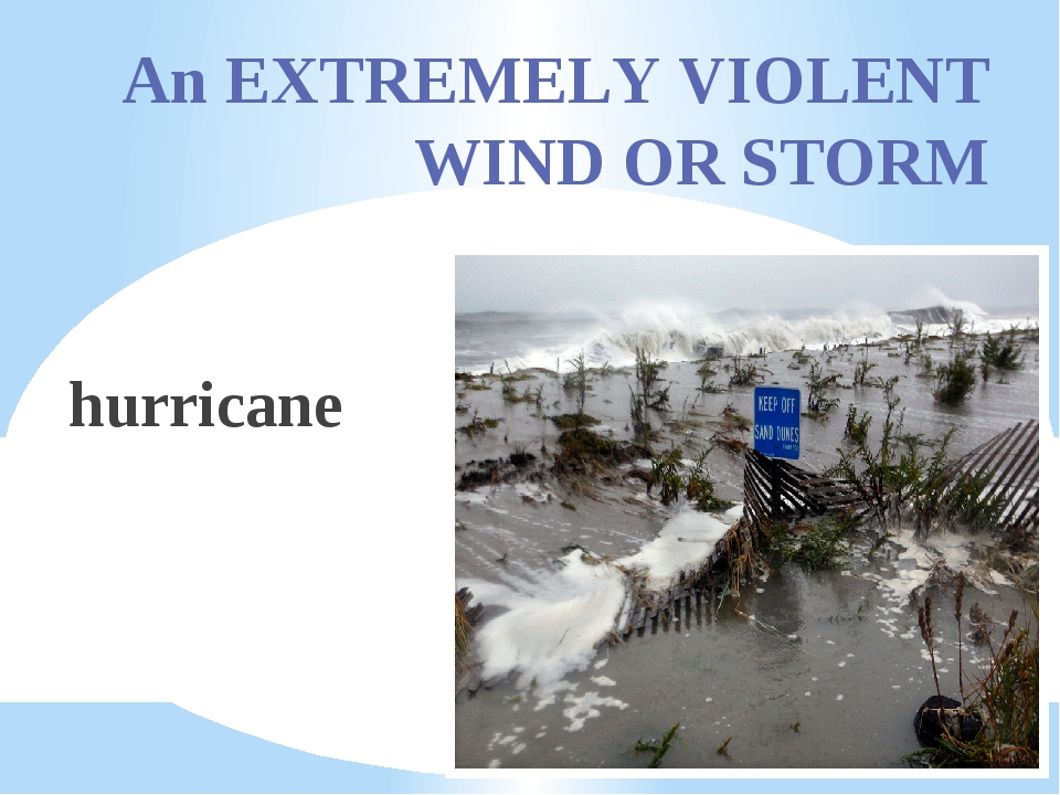 An EXTREMELY VIOLENT WIND OR STORM hurricane