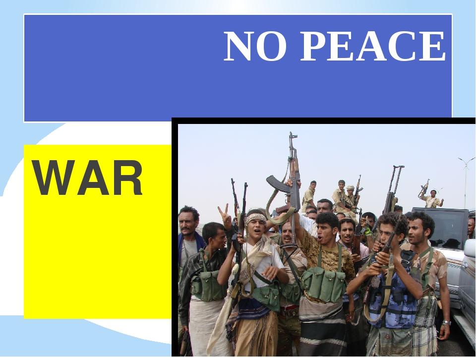 NO PEACE WAR