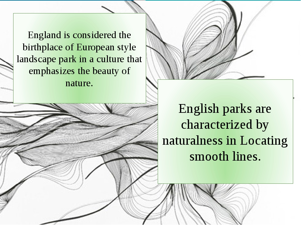 England is considered the birthplace of European style landscape park in a culture that emphasizes the beauty of nature. English parks are characte...