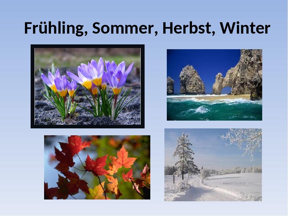 Frühling, Sommer, Herbst, Winter