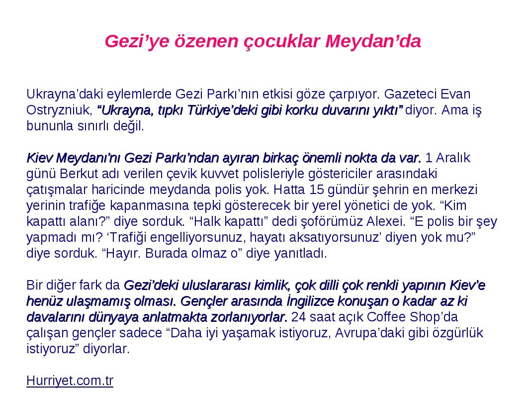 """Gezi'ye özenen çocuklar Meydan'da Ukrayna'daki eylemlerde Gezi Parkı'nın etkisi göze çarpıyor. Gazeteci Evan Ostryzniuk, """"Ukrayna, tıpkı Türkiye'de..."""