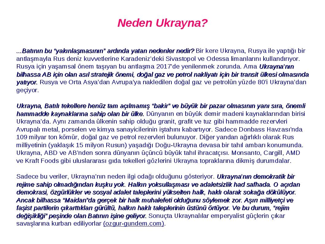 """Neden Ukrayna? ...Batının bu """"yakınlaşmasının"""" ardında yatan nedenler nedir? Bir kere Ukrayna, Rusya ile yaptığı bir antlaşmayla Rus deniz kuvvetle..."""