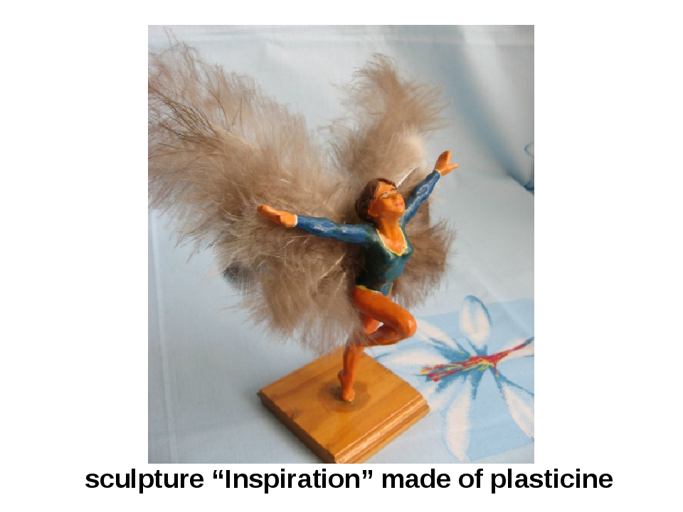 "sculpture ""Inspiration"" made of plasticine"