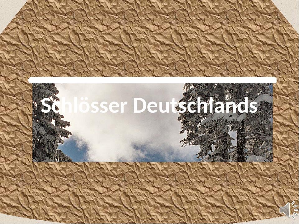 Schlösser Deutschlands