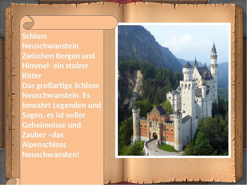 Schloss Neuschwanstein Zwischen Bergen und Himmel- ein stolzer Ritter Das großartige Schloss Neuschwanstein. Es bewahrt Legenden und Sagen, es ist ...