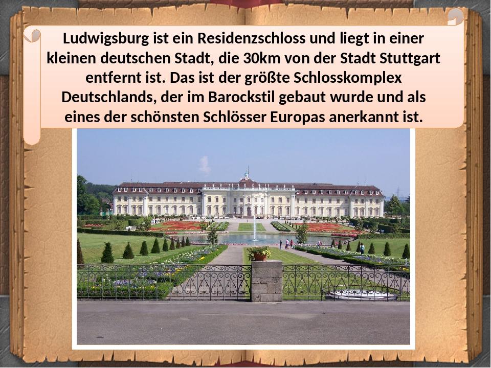 Ludwigsburg ist ein Residenzschloss und liegt in einer kleinen deutschen Stadt, die 30km von der Stadt Stuttgart entfernt ist. Das ist der größte S...
