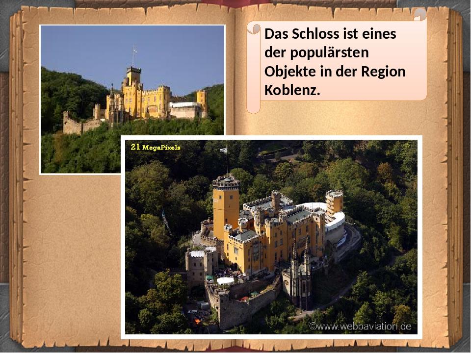 Das Schloss ist eines der populärsten Objekte in der Region Koblenz.