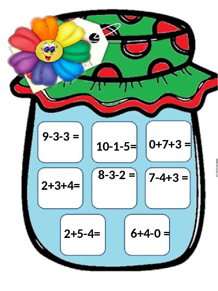 2+5-4= 6+4-0 = 9-3-3 = 10-1-5= 0+7+3 = 7-4+3 = 8-3-2 = 2+3+4=