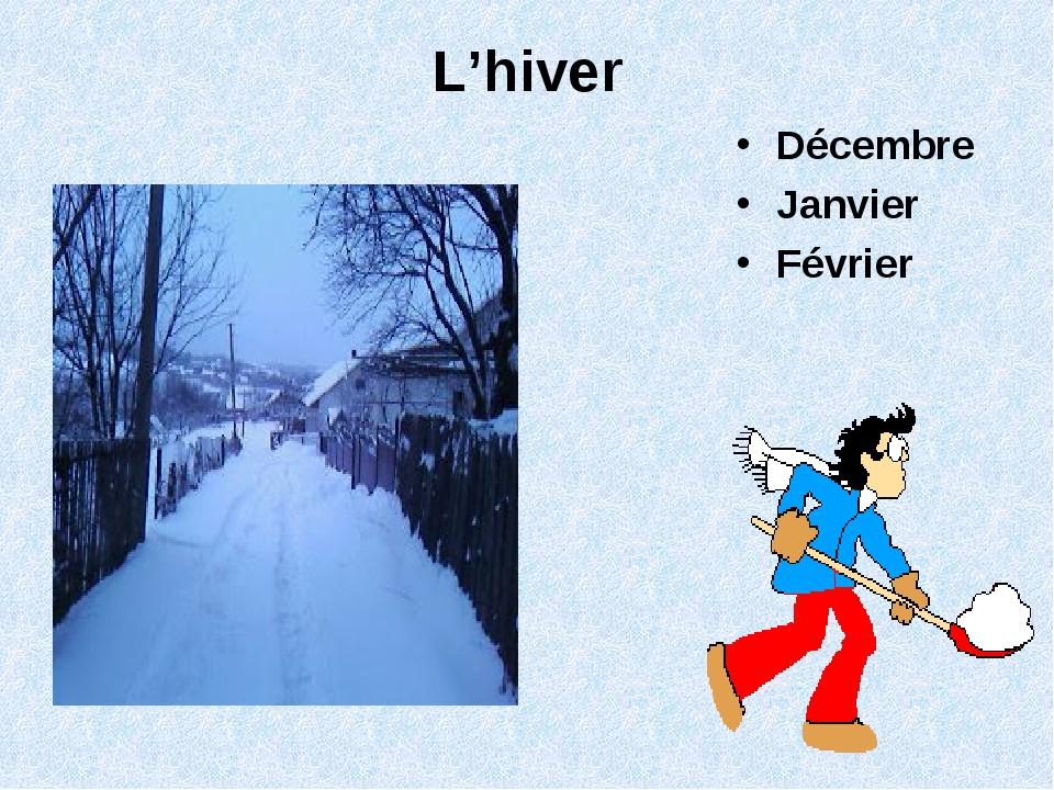 L'hiver Décembre Janvier Février