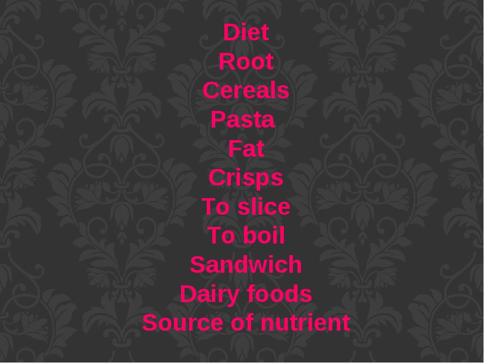 Diet Root Cereals Pasta Fat Crisps To slice To boil Sandwich Dairy foods Source of nutrient