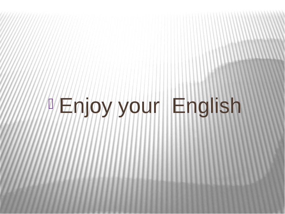 Enjoy your English