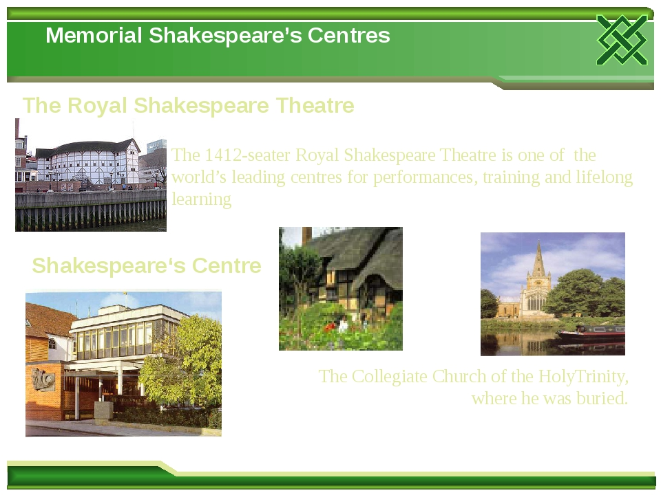 Memorial Shakespeare's Centres The 1412-seater Royal Shakespeare Theatre is one of the world's leading centres for performances, training and lifel...