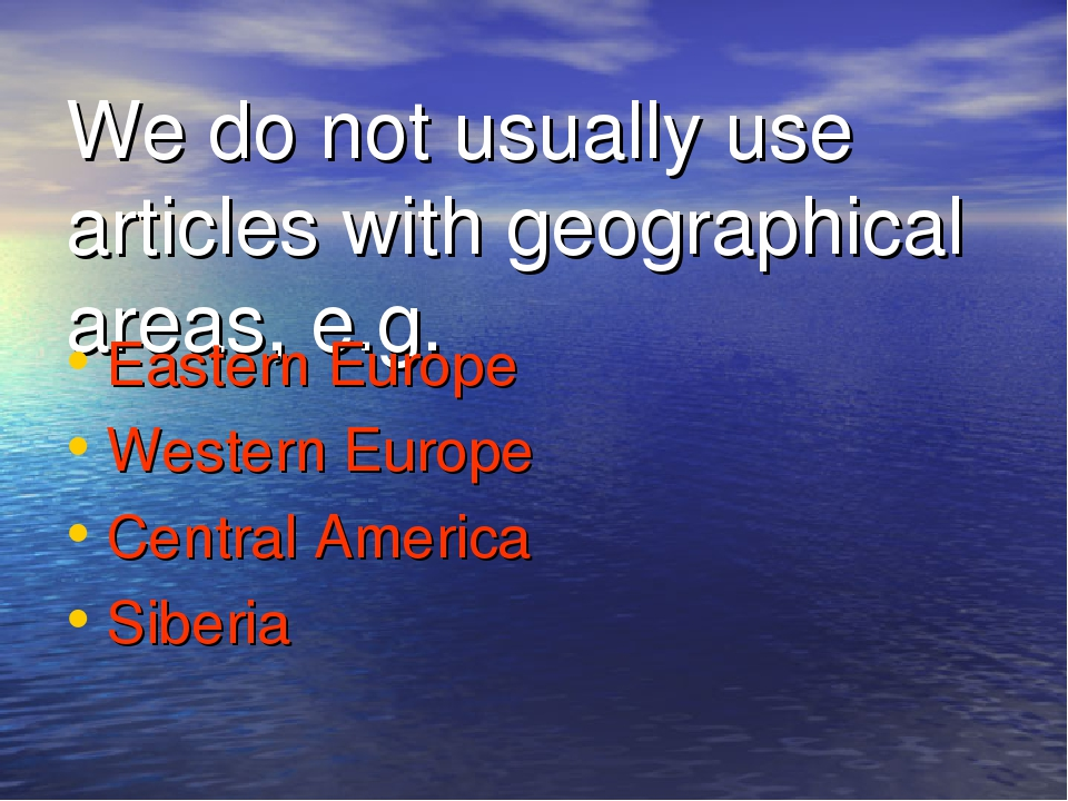 We do not usually use articles with geographical areas, e.g. Eastern Europe Western Europe Central America Siberia