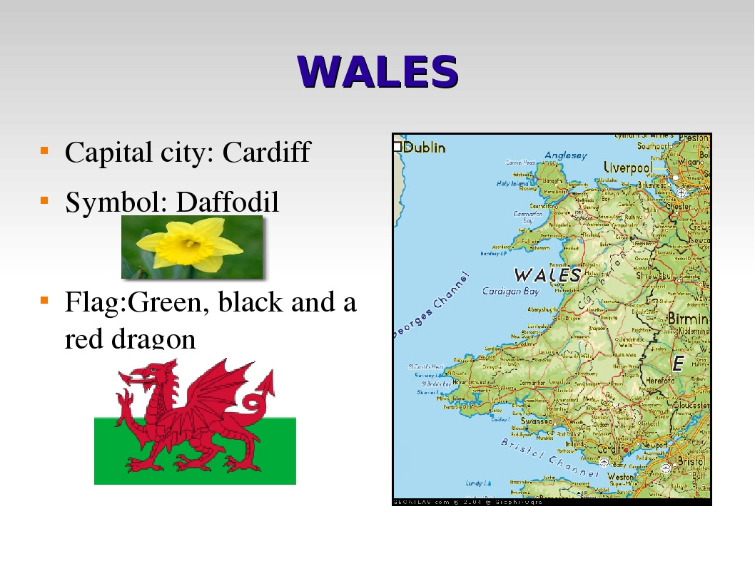 WALES Capital city: Cardiff Symbol: Daffodil Flag:Green, black and a red dragon