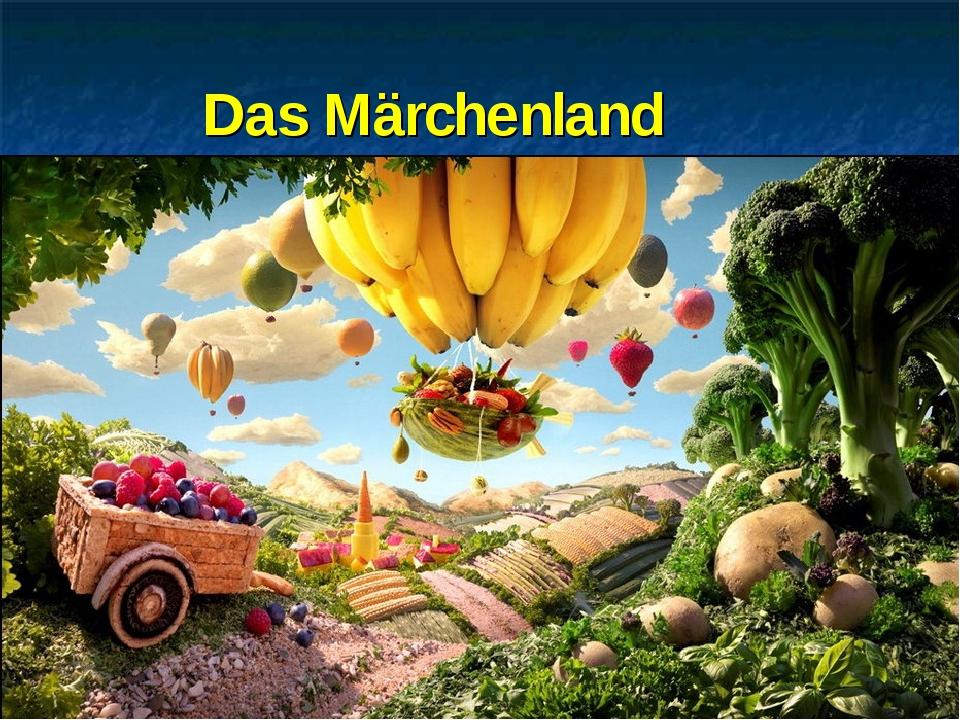 Das Märchenland