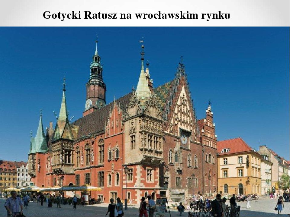 Gotycki Ratusz na wrocławskim rynku