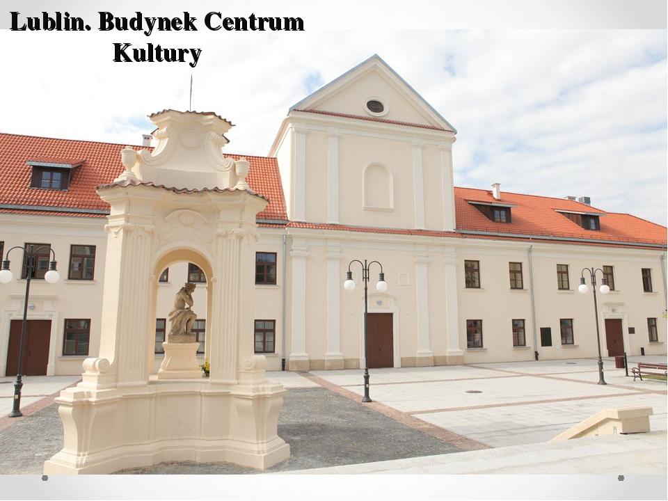 Lublin. Budynek Centrum Kultury