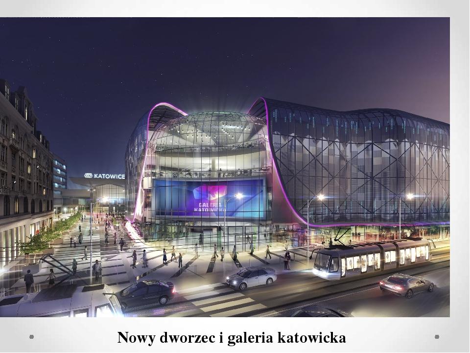 Nowy dworzec i galeria katowicka