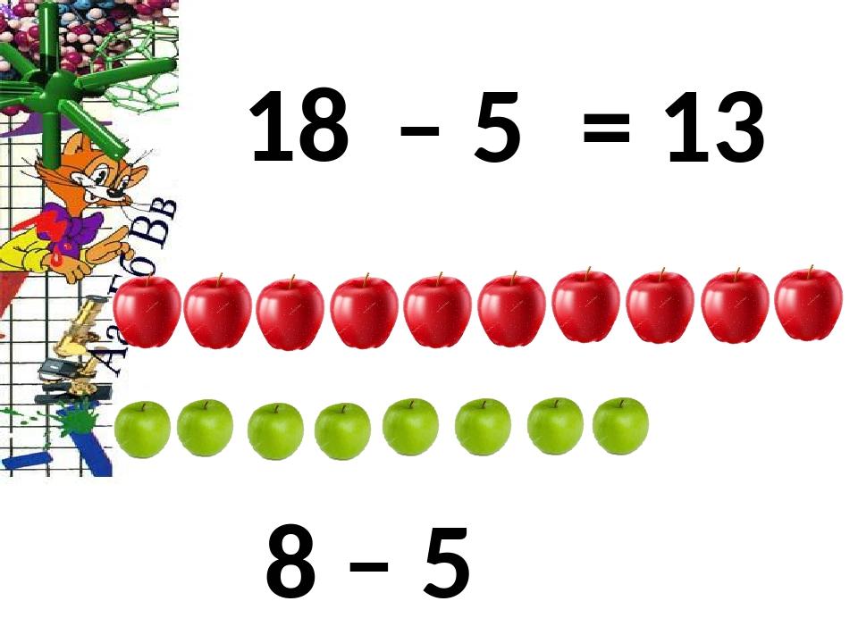 18 – 5 = 13 8 – 5